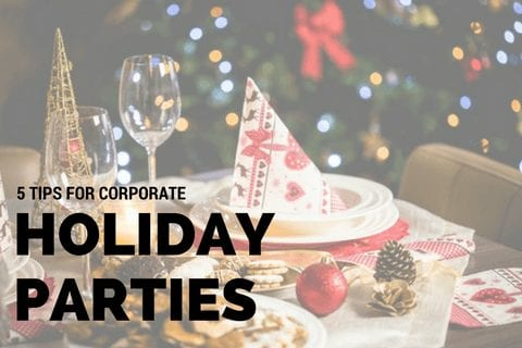 5 tips for corporate holiday parties